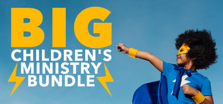 THE BIG CHILDREN'S MINISTRY BUNDLE IS NOW LIVE…