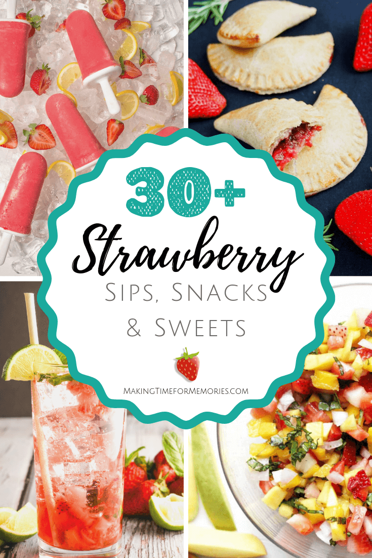 30+ Strawberry Sips, Snacks & Sweets ~ #nationalstrawberrymonth #strawberry