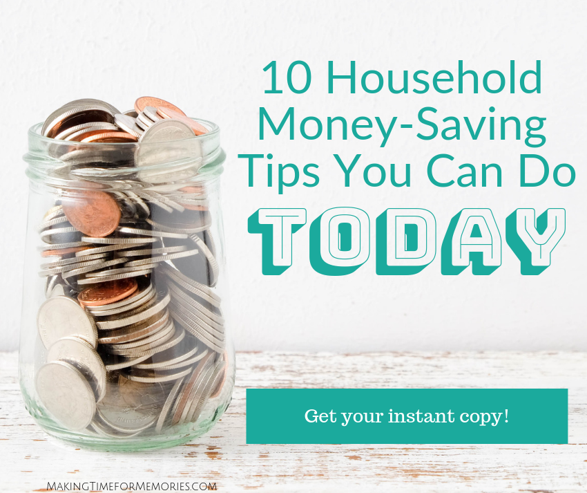 """Get your instant copy of """"10 Household Money-Saving Tips You Can Do TODAY!"""""""