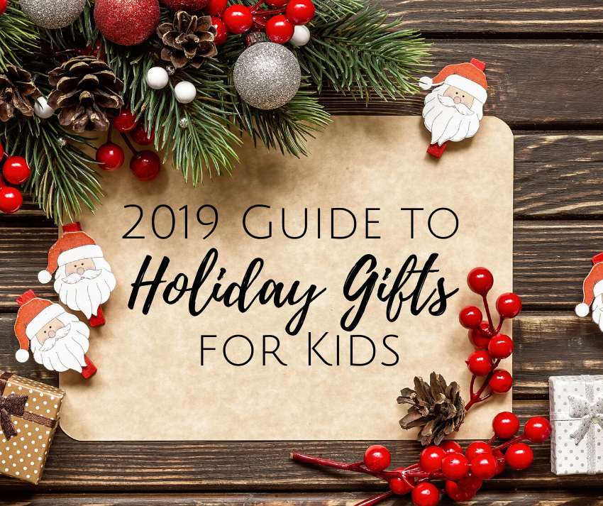 2019 Guide to Holiday Gifts for Kids
