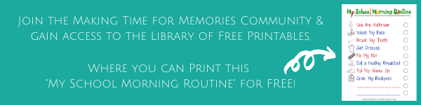 """Join the Making Time for Memories Community & gain access to the Library of Free Printables, where you can print this """"My School Morning Routine"""" for free!"""