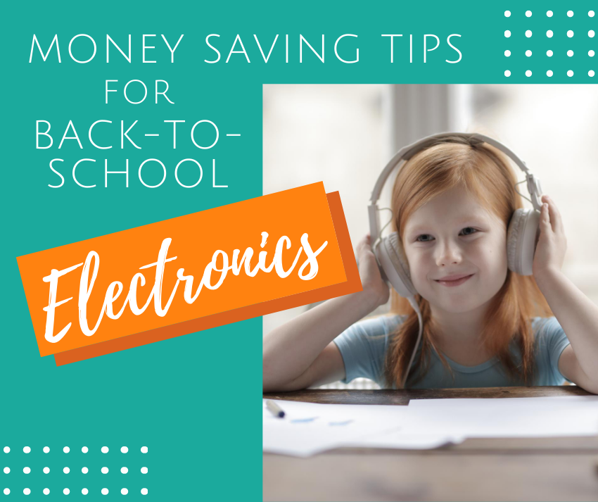 Money Saving Tips for Back-to-School Electronics