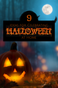 9 Ideas for Celebrating Halloween at Home