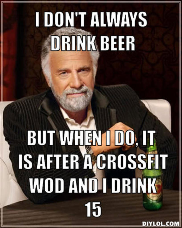 resized_the-most-interesting-man-in-the-world-meme-generator-i-don-t-always-drink-beer-but-when-i-do-it-is-after-a-crossfit-wod-and-i-drink-15-fdff51