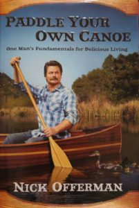 Paddle Your Own Canoe: One Man's Fundamentals for Delicious Living - Summer Reading