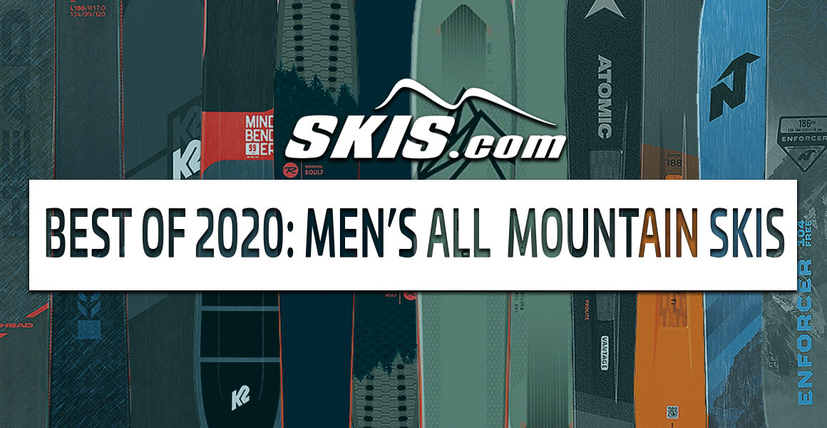 The Top 7 Men's All Mountain Skis 2019-2020