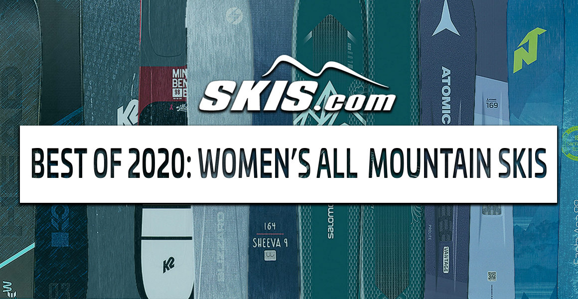 The Top 7 Women's All-Mountain Skis 2019-2020