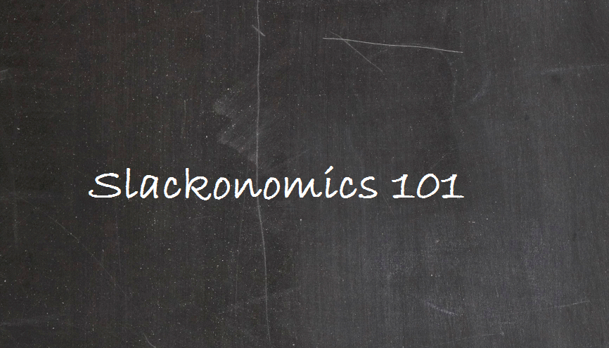 Slackonomics 101