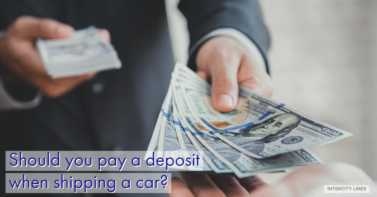 Should you pay a deposit when shipping a car
