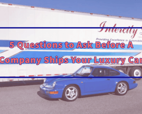5 Questions to Ask Before A Company Ships Your Luxury Car