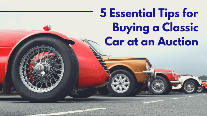 5 Essential Tips for Buying a Classic Car at an Auction