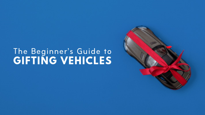guide to gifting vehicles