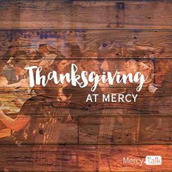 Thanksgiving at Mercy