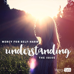 Mercy for Self Harm: Understanding the Issue