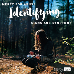 Mercy for Abuse: Identifying Signs and Symptoms