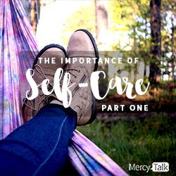 Self-Care, Mercy Multiplied, MercyTalk Podcast