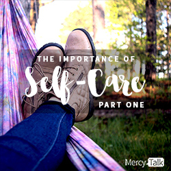Self-Care, Mercy Multiplied, MercyTalk Podcast