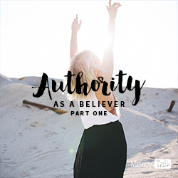 Authority as a believer, part one,