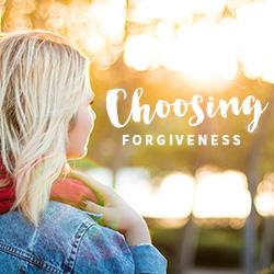 choosing forgiveness