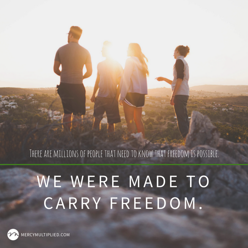 We were made to carry freedom