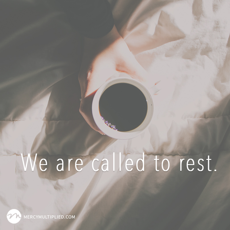 Called To Rest | Choosing Freedom | mercymultipliedblog.com