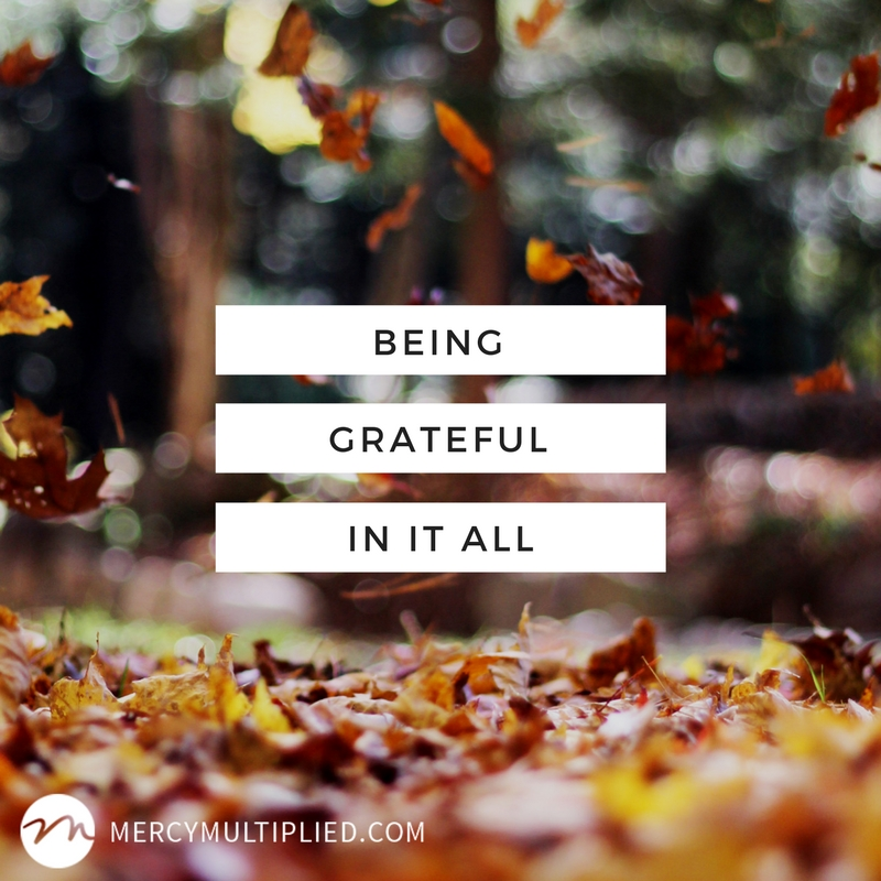 Being Grateful IN it all