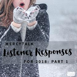 MercyTalk Listener Responses for 2018: Part 1