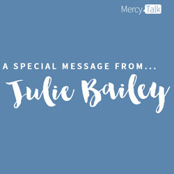 A Special Message From Julie Bailey