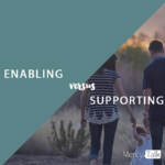 Enabling Versus Supporting Your Child