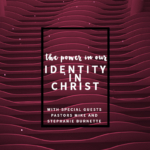 The Power in our Identity in Christ: Part 2