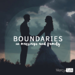 Boundaries in Marriage and Family