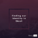 Finding Our Identity in Christ