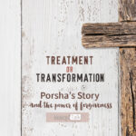 Treatment or Transformation: Porsha's Story