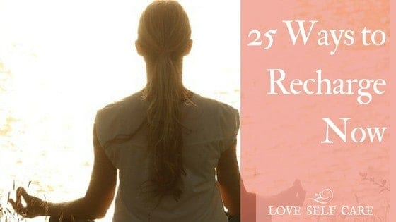25 Ways to Recharge