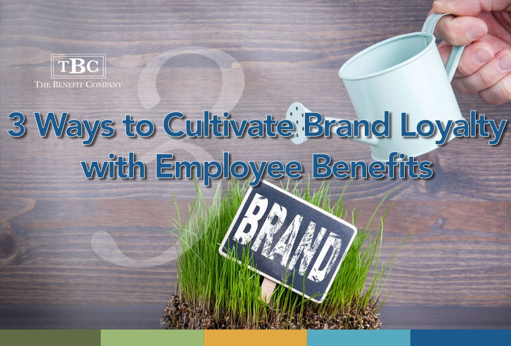 Employee Benefit and Brand Loyalty