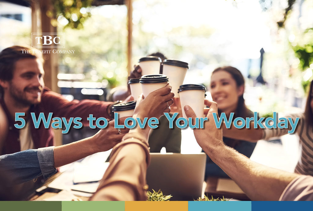 5 Ways to Love Your Workday