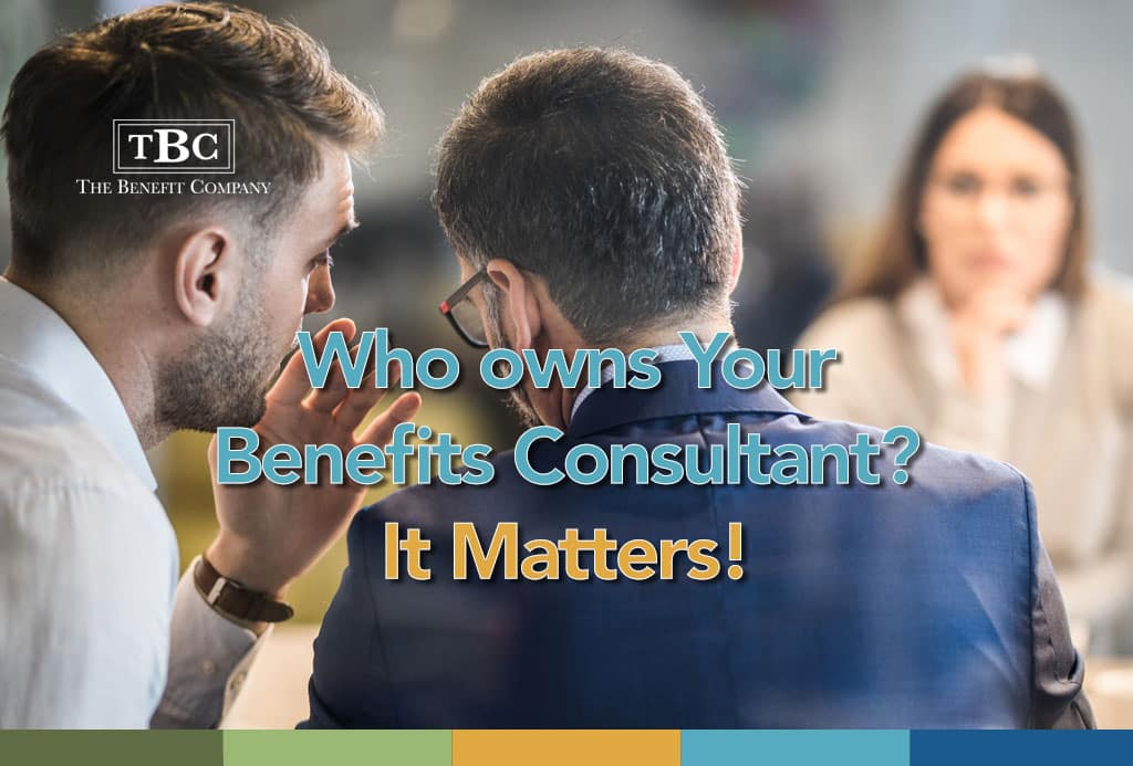 Who owns your benefits consultant