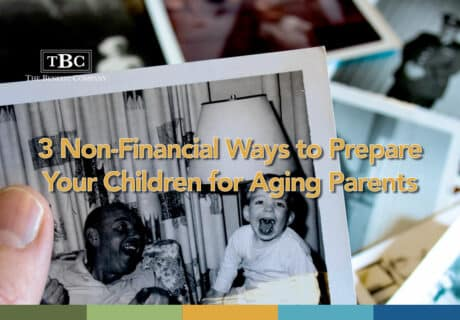 3 Non-Financial Ways to Prepare Your Children for Aging Parents