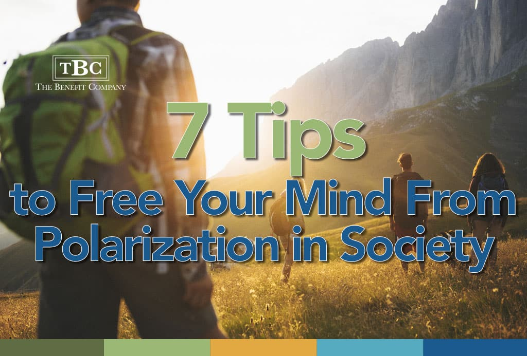 7 Tips to Free Your Mind From Polarization in Society