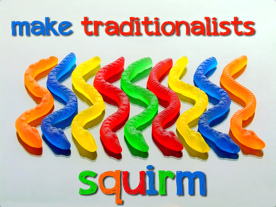 Make Traditionalists Squirm #shifthappens