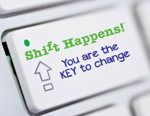 Shift Happens! You are the Key to change