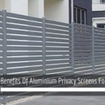 Benefits Of Aluminium Privacy Screens For Your Backyard