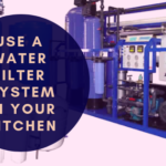 Use a Water Filter System in Your Kitchen