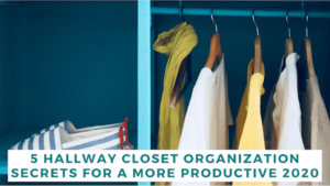 5 Hallway Closet Organization Ideas [Productivity Tips]