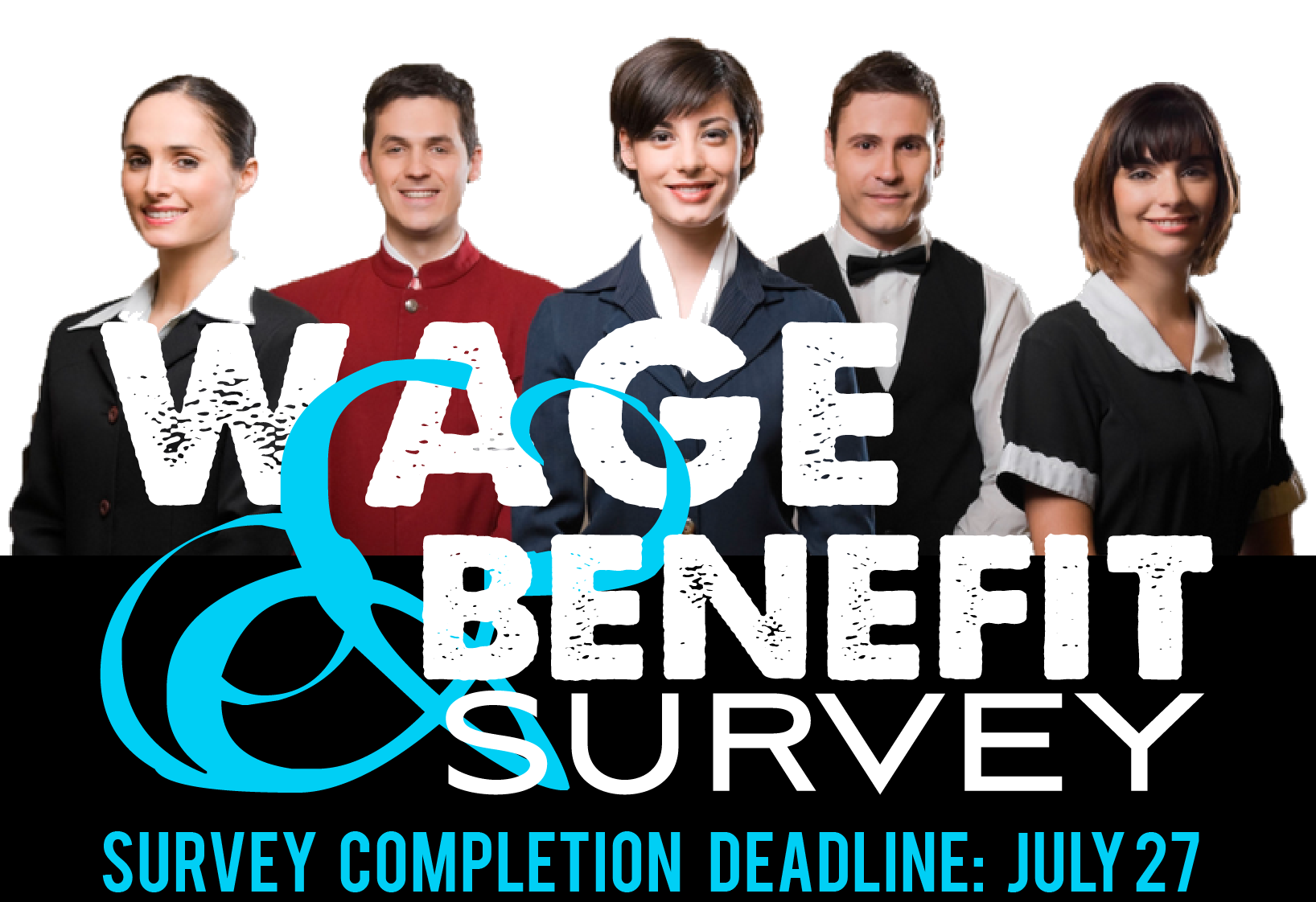 2018 WAGE & BENEFIT SURVEY: ANOTHER FREE MEMBER BENEFIT!  DEADLINE JULY 27…