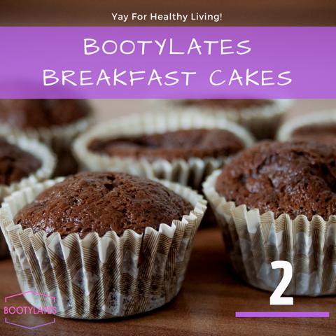 Bootylates Breakfast Cakes Recipe