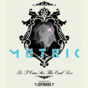 "Metric's ""I Can See The End Tour"" – Ticket Giveaway"