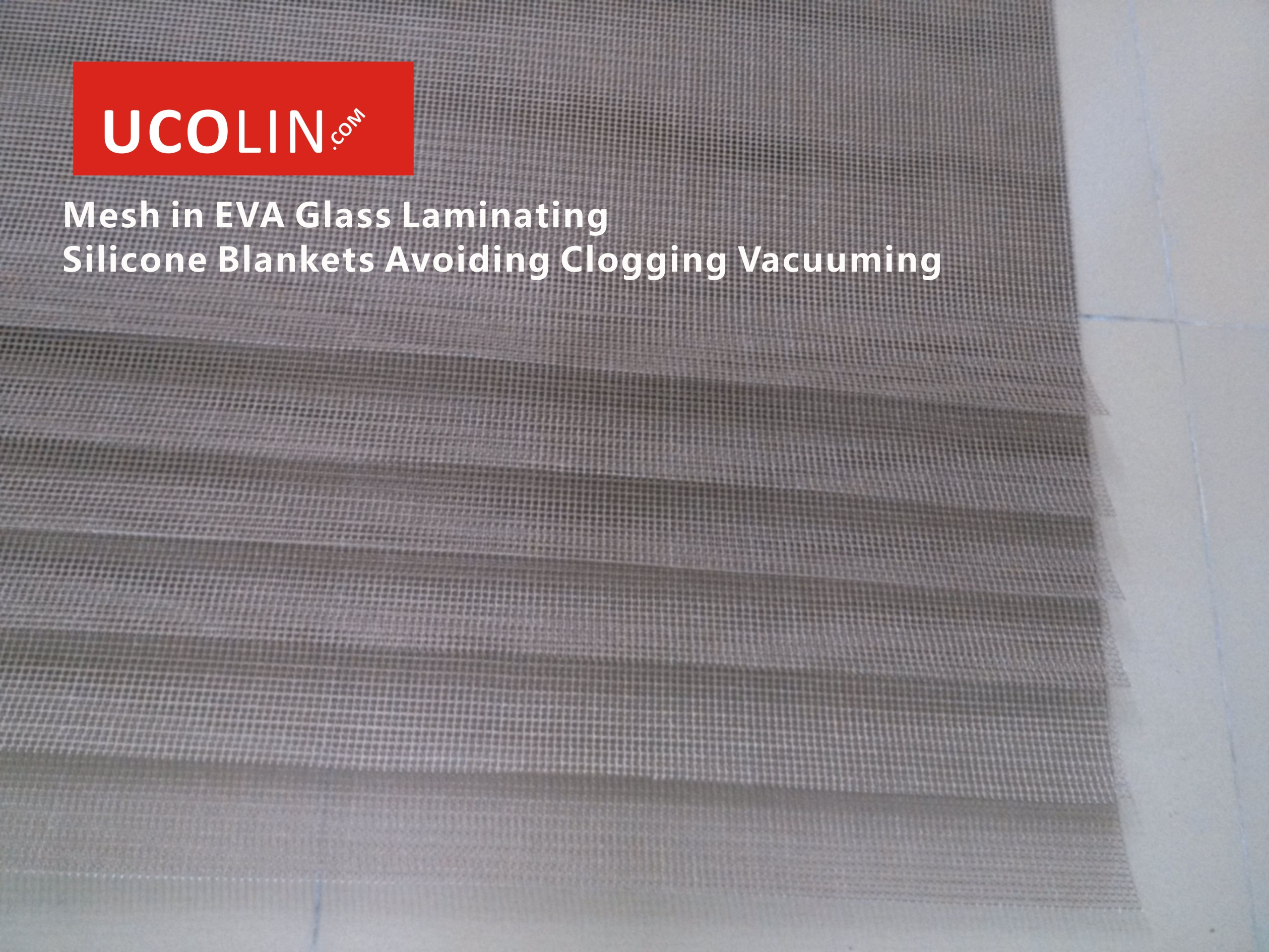 02 Mesh  in Glass Laminating Silicone Blankets Helping Vacuuming