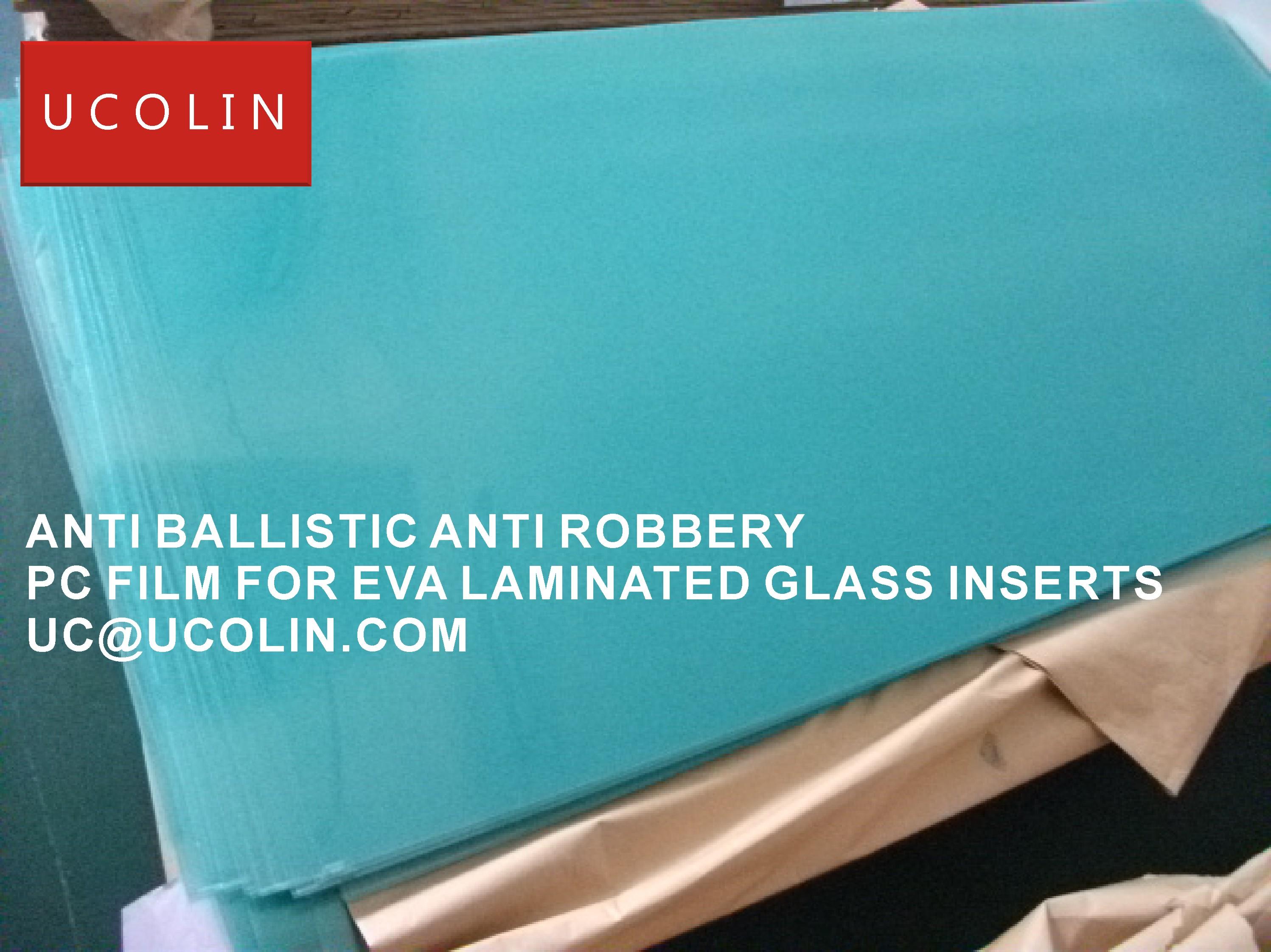 01 ANTI BALLISTIC ANTI ROBBERY PC FILM FOR EVA LAMINATED GLASS INSERTS