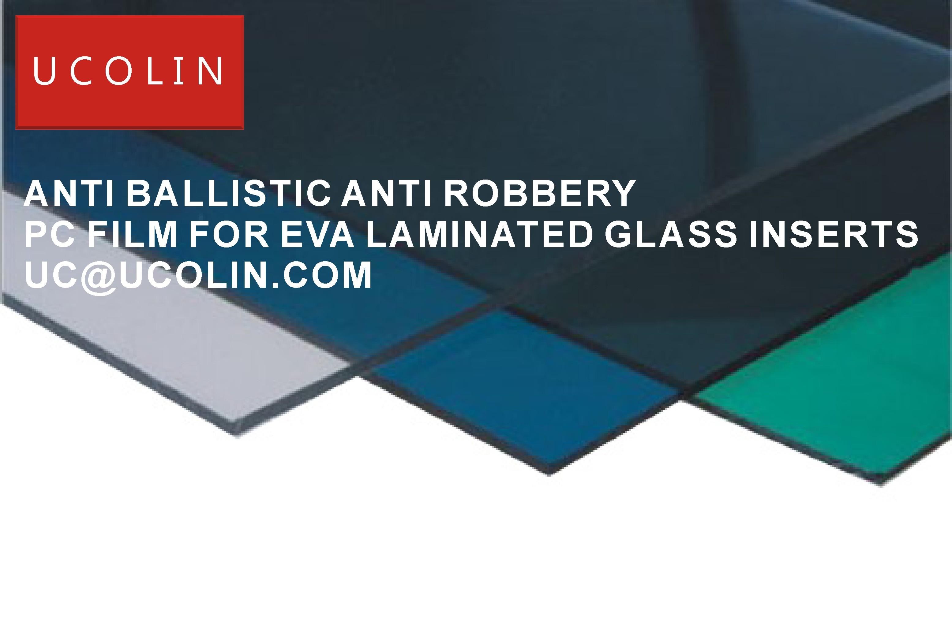 05 ANTI BALLISTIC ANTI ROBBERY PC FILM FOR EVA LAMINATED GLASS INERTS